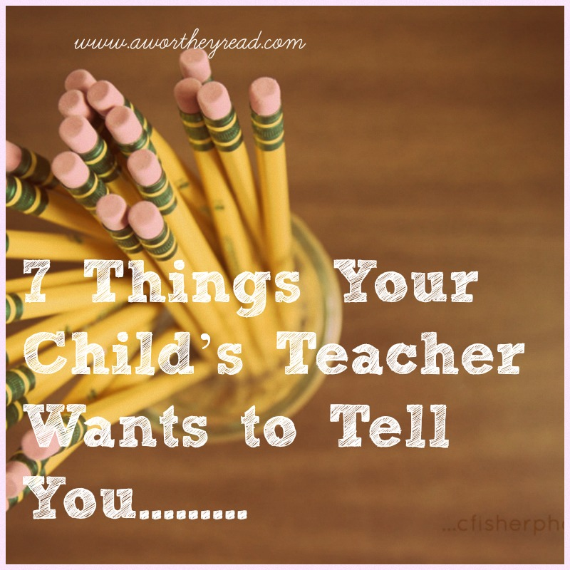 7 Things Your Child's Teacher Wants to Tell You
