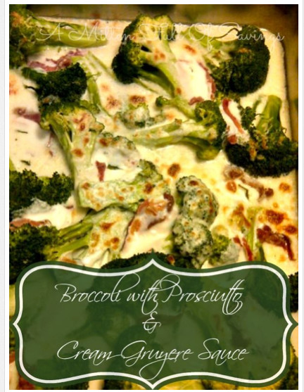 Broccoli with Prosciutto & Cream Gruyère sauce