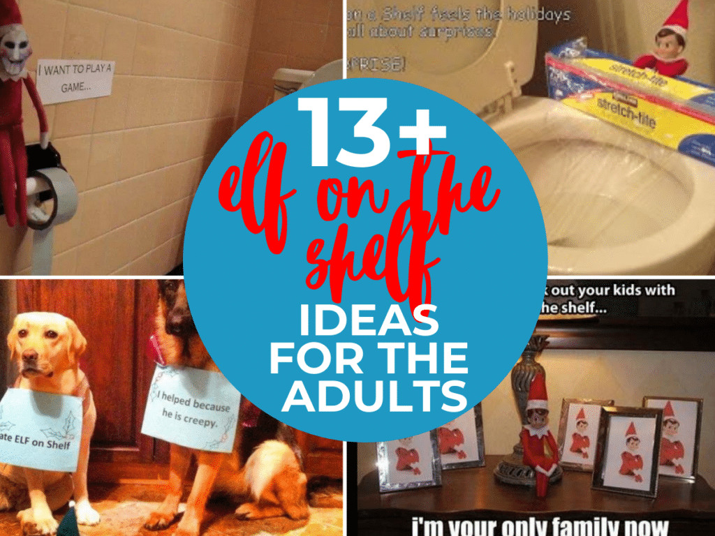 Elf on the Shelf ideas for adults