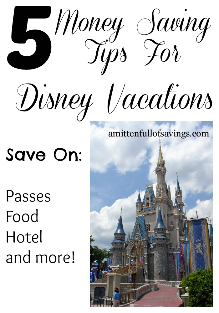 5 Money Saving Tips For Disney Vacations