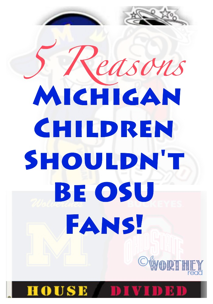 5 Reasons Michigan Children Shouldn't Be OSU Fans!