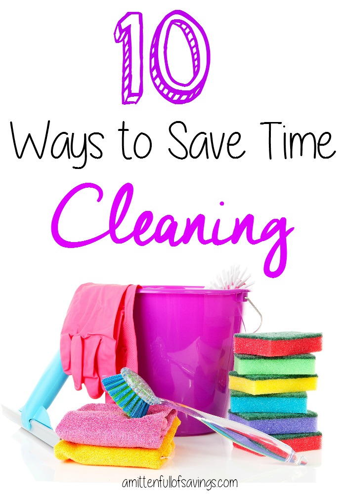 10 ways to save time cleaning