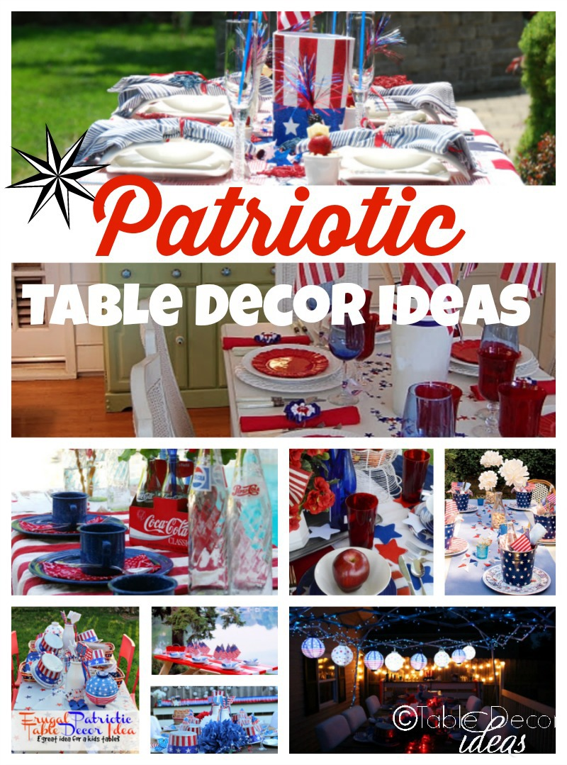 4th of July Decor - 10 Awesome Patriotic Table Decor Ideas
