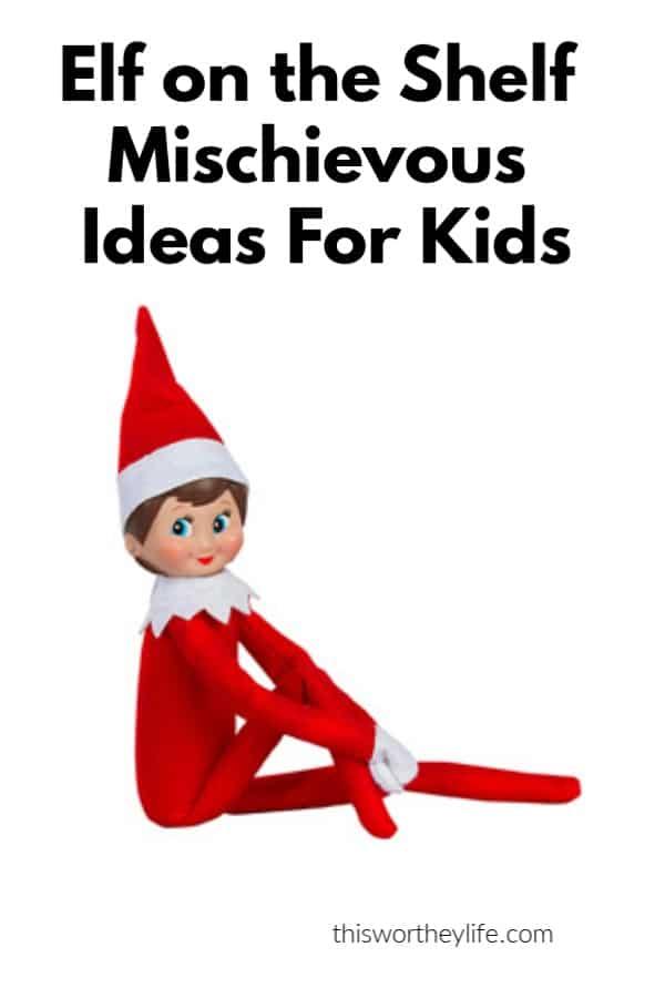Elf on the Shelf Mischievous Ideas For Kids