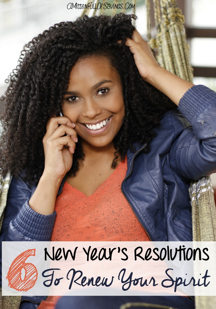 Stop the same resolutions and try something different this year- 6 New Year's Resolutions to Renew Your Spirit