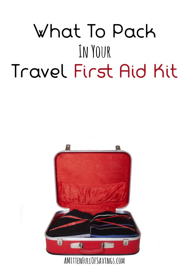 What To Pack In Your Travel First Aid Kit