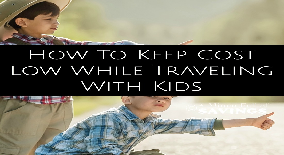 How To Keep Cost Low While Traveling With Kids FB