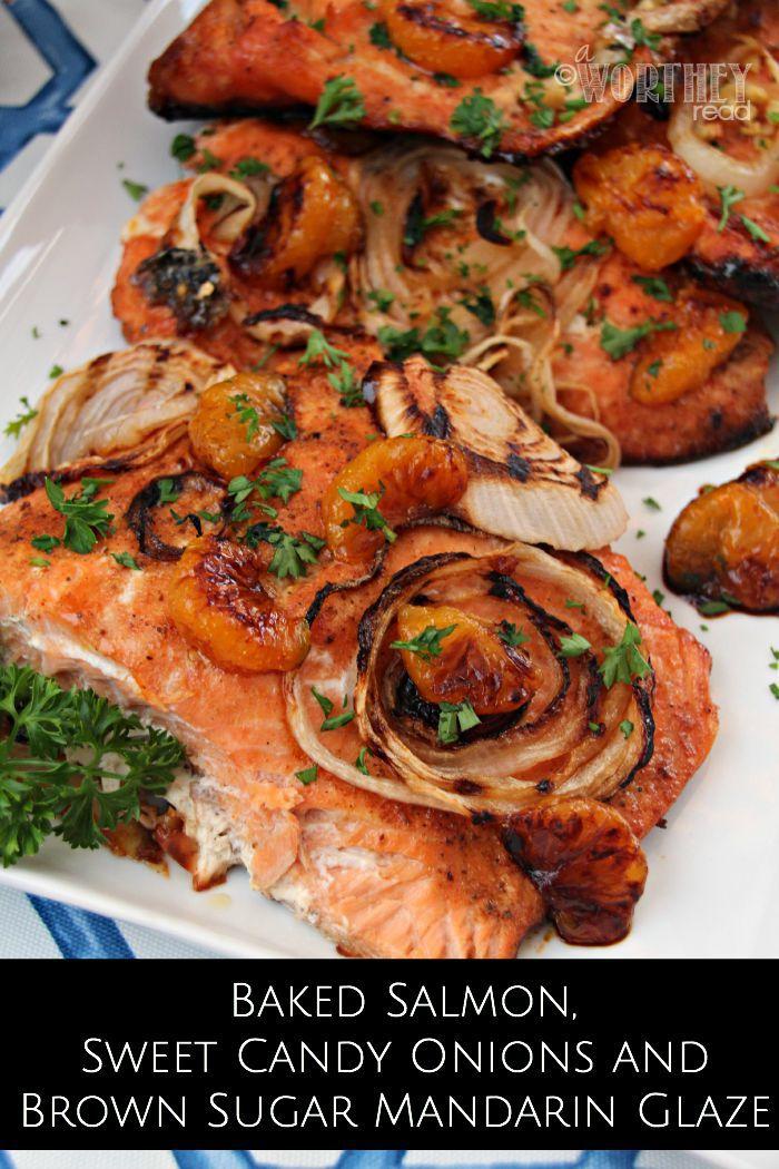 Baked Salmon, Sweet Candy Onions and Brown Sugar Mandarin Glaze