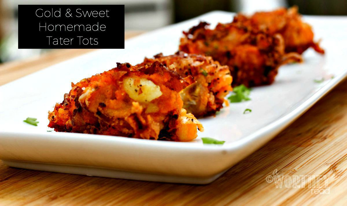 Gold & Sweet Homemade Tater Tots | Recipe