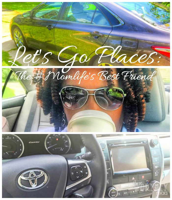 Let's Go Places: The #Momlife's Best Friend