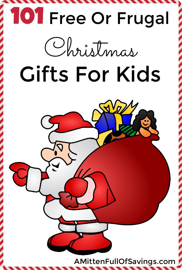 101 FREE or Frugal Christmas Gifts for kids