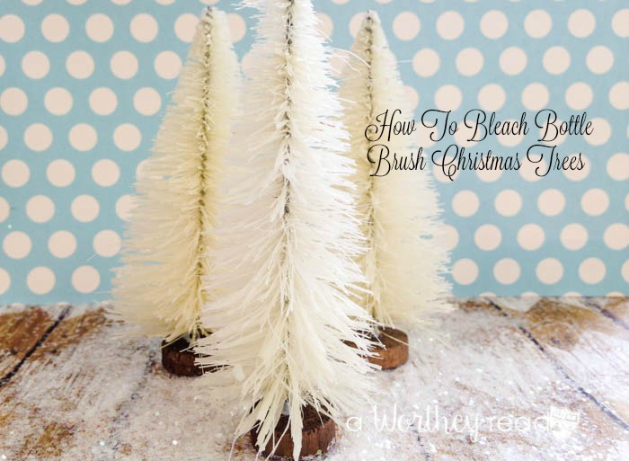 Easy way to make your bottle brush trees white: How To Bleach Bottle Brush Christmas Trees