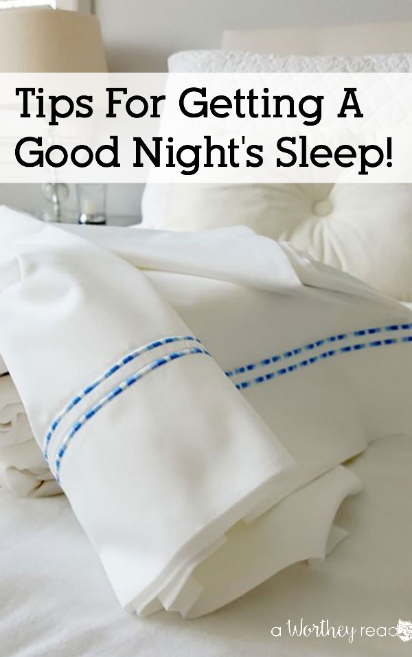 Having trouble sleeping at night? Read Tips for Getting a Good Night's Sleep