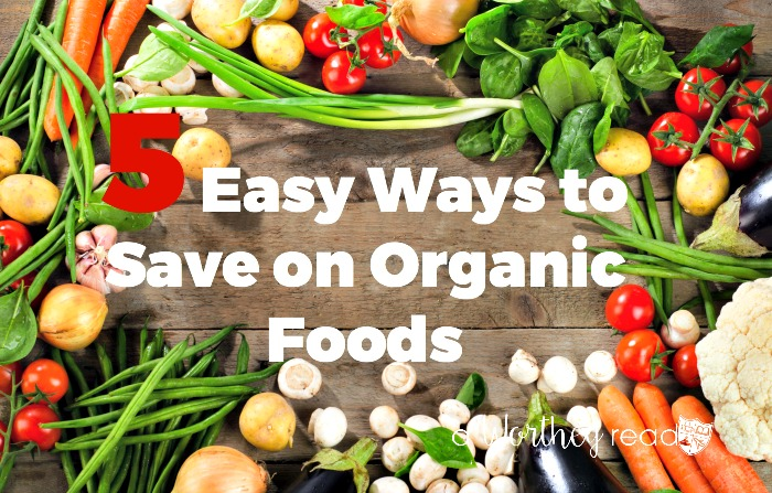 Eating healthy or normal shouldn't be expensive. It's all about using these easy tips to find ways to save on organic foods!