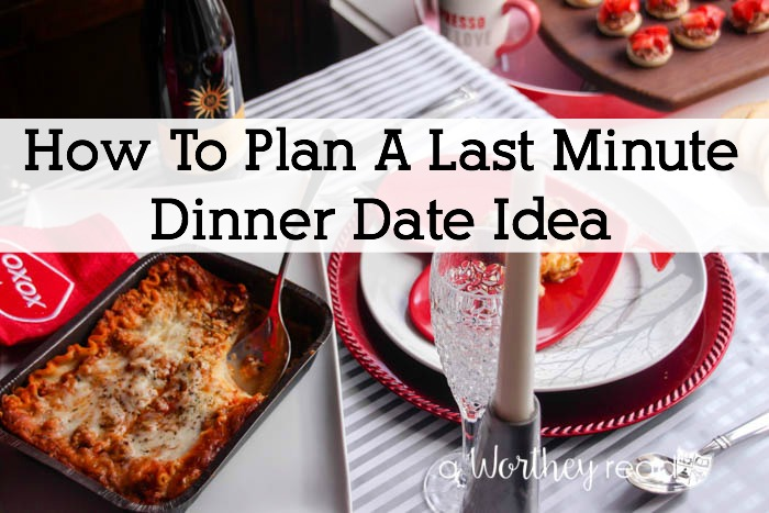How To Plan A Last Minute Dinner Date Idea