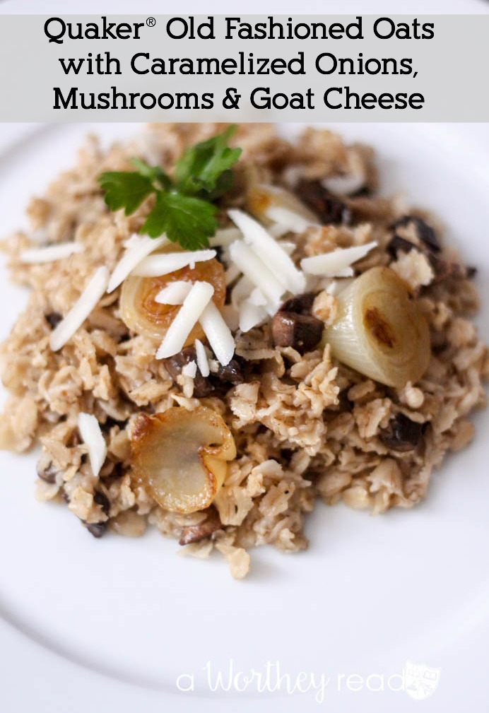Quaker® Old Fashioned Oats with Caramelized Onions, Mushrooms & Goat Cheese