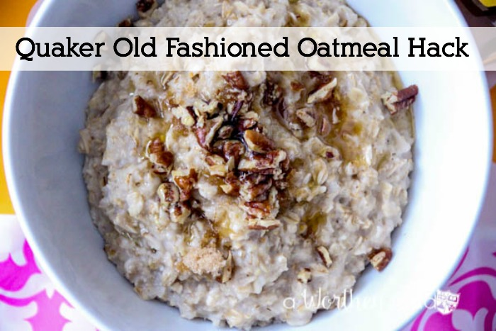 Quaker Old Fashioned Oatmeal Hack This Worthey Life