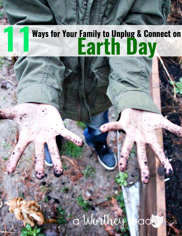 Earth Day is coming up. Here's a few simple ways to celebrate Earth Day with your family. 11 Ways for Your Family to Unplug and Connect on Earth Day