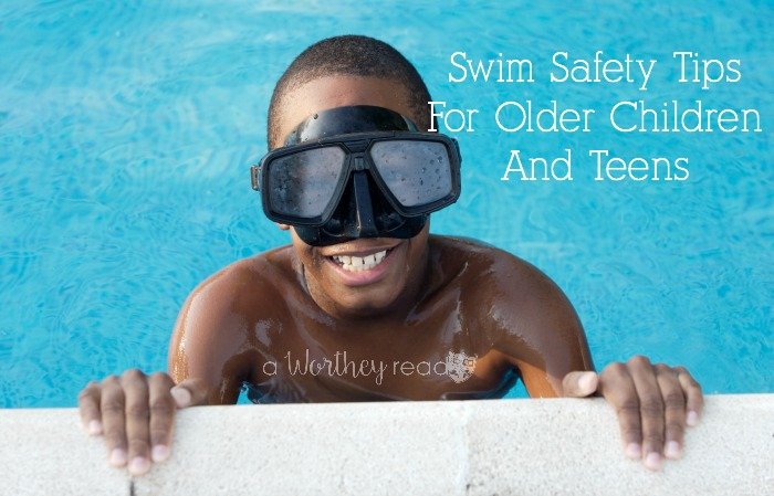 Swim Safety Tips For Older Children And Teens
