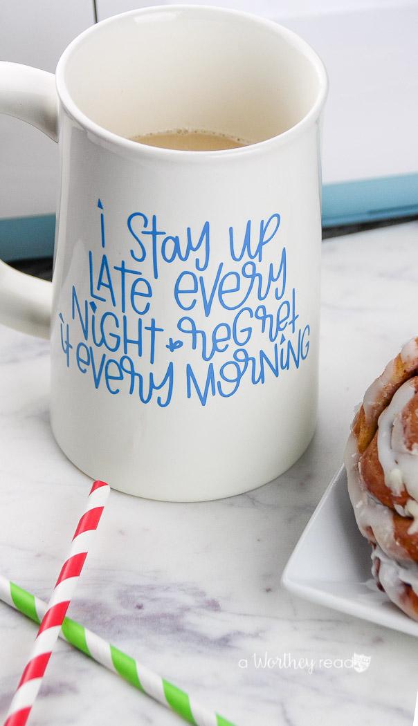 DIY Coffee Mug With Vinyl Statement Using A Cricut
