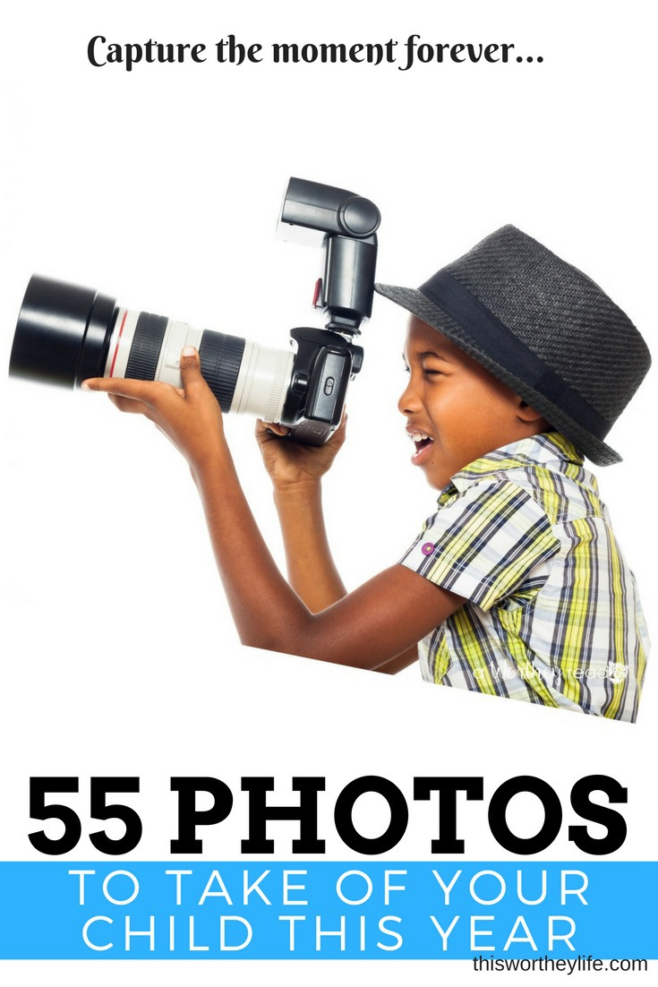 Parents! It's important to take the time to capture those priceless moments of your kids. Here are over 55 photos you should take of your child this year! 55 Photos to Take of Your Child This Year