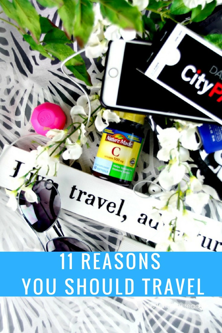11 Reasons You Should Travel