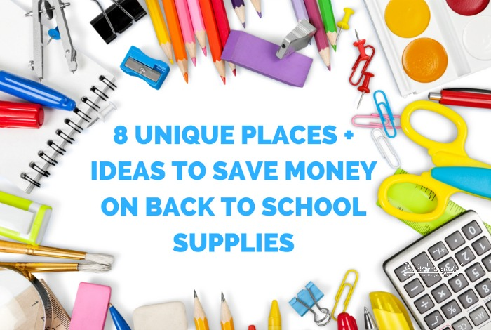 8 Unique Places + Ideas To Save Money On Back To School Supplies
