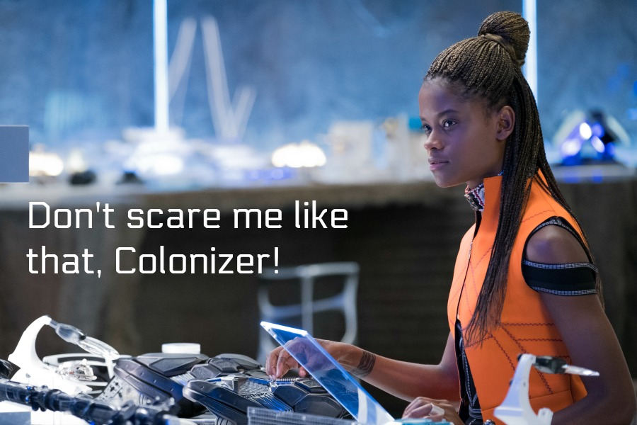 Don't Scare Me Like that Colonizer - Shuri Black Panther