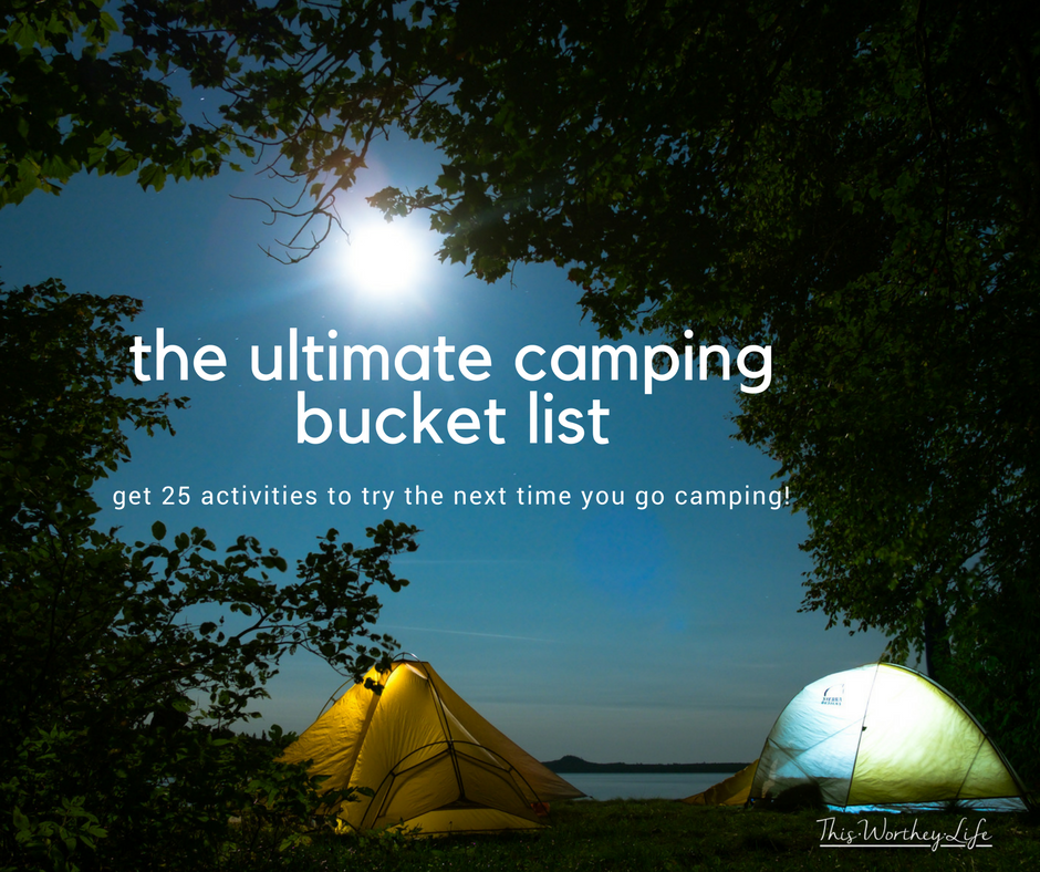 the ultimate camping bucket list