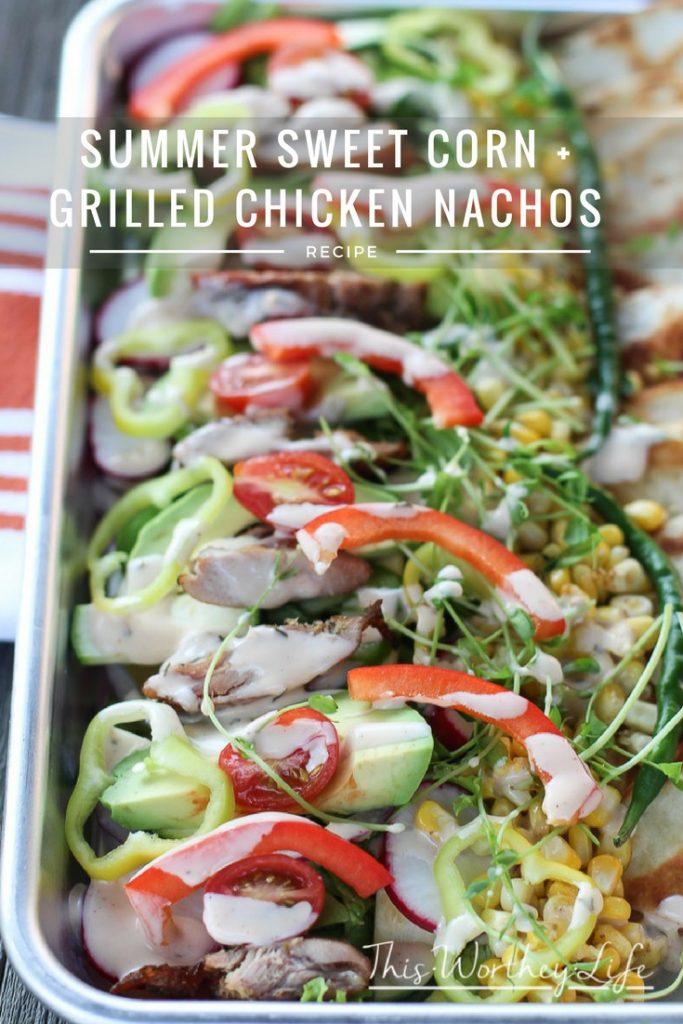 Summer Sweet Corn + Grilled Chicken Nachos