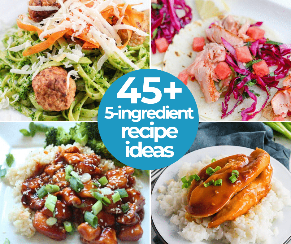 45+ Easy 5 Ingredient Recipe Ideas To Try This Year