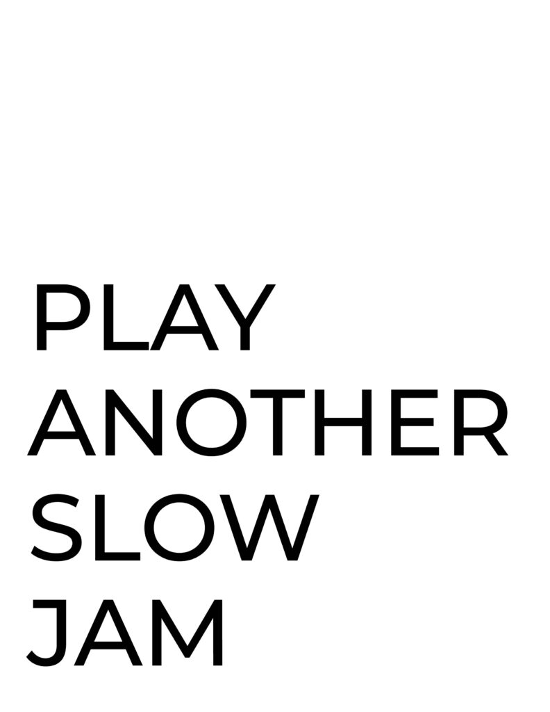 play another slow jam printable