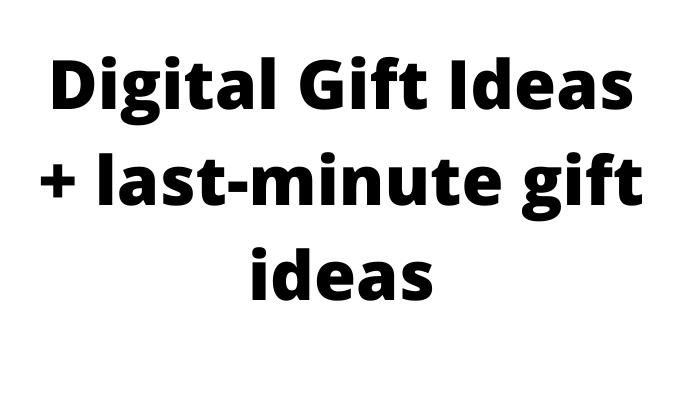 Digital Gift Ideas